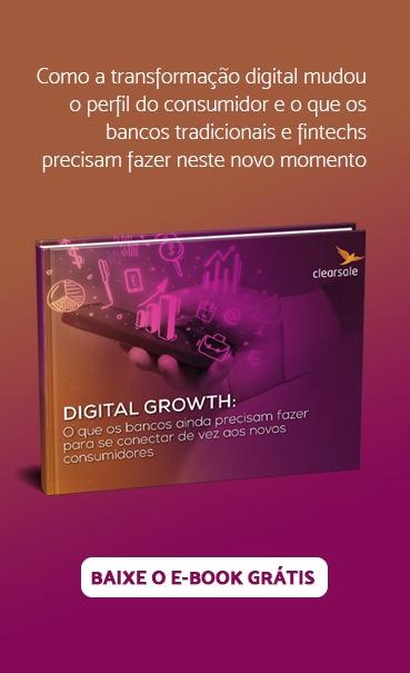 Digital Growth | O que bancos ainda precisam fazer para  se conectar de vez aos novos consumidores
