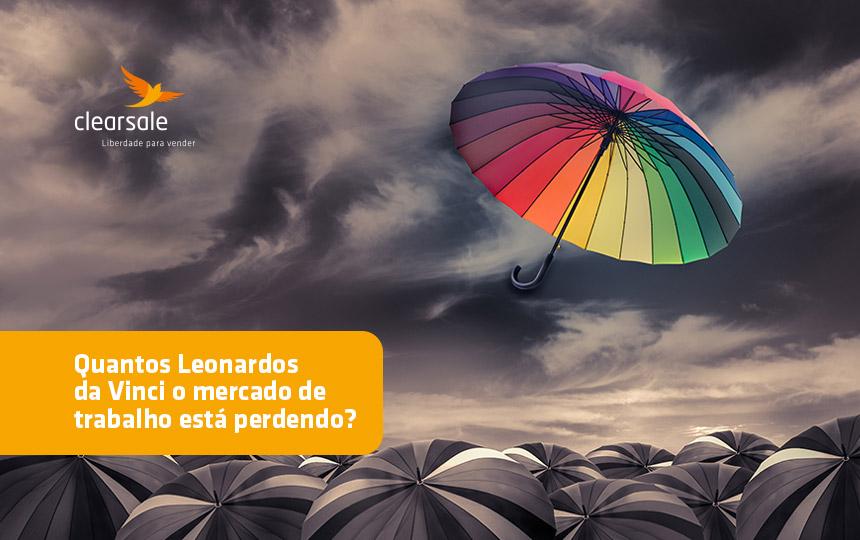 Quantos Leonardos da Vinci o mercado de trabalho está perdendo?
