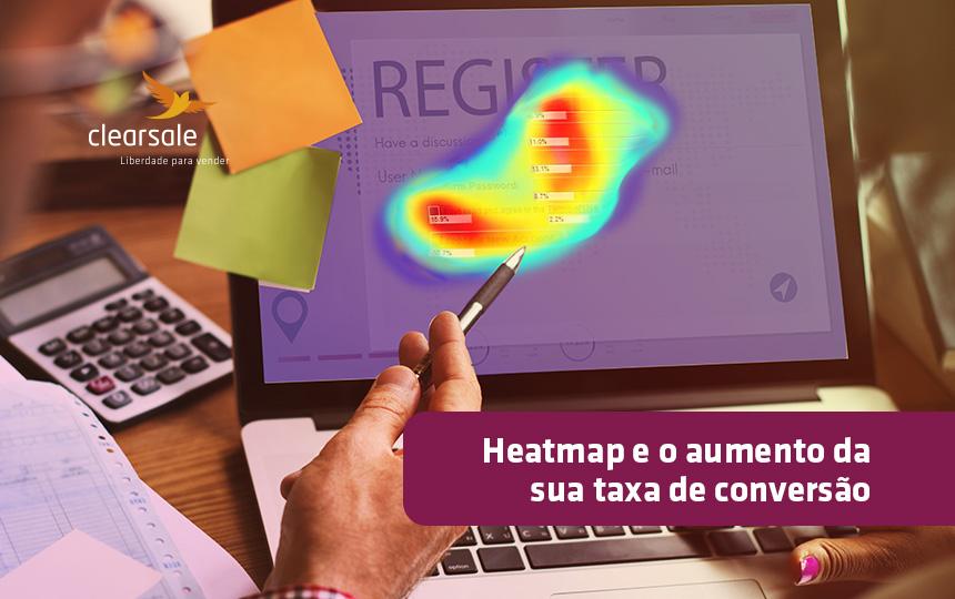 Como analisar o heatmap para aumentar a conversão do seu e-commerce