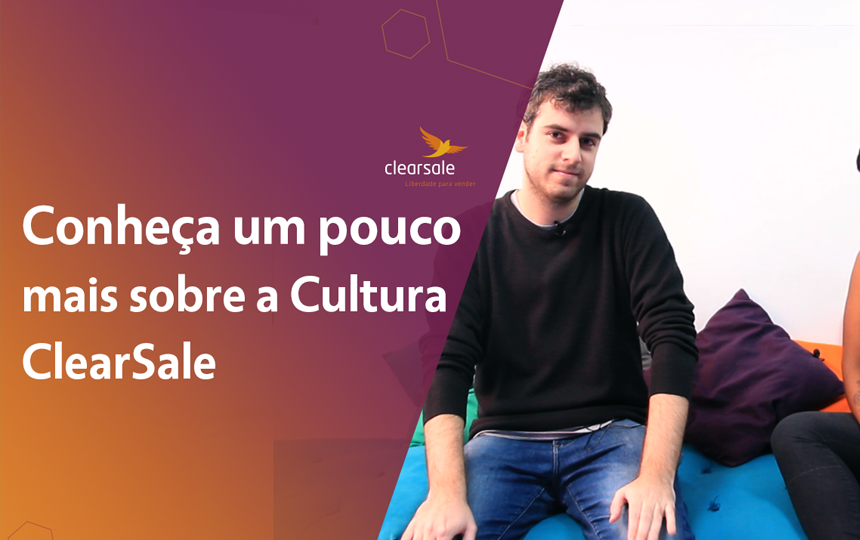 Saiba mais sobre a premiada cultura organizacional da ClearSale