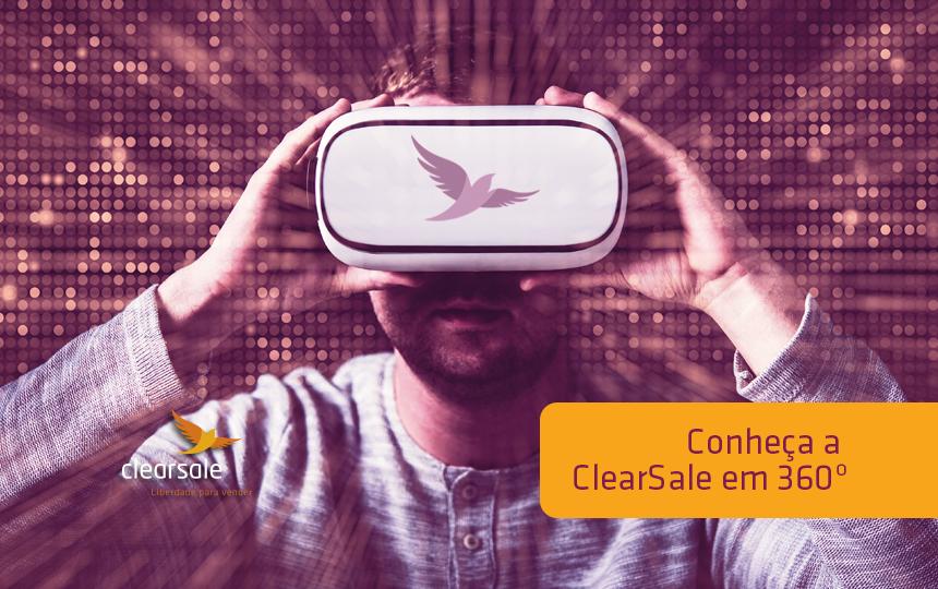 Conheça a ClearSale em 360º!