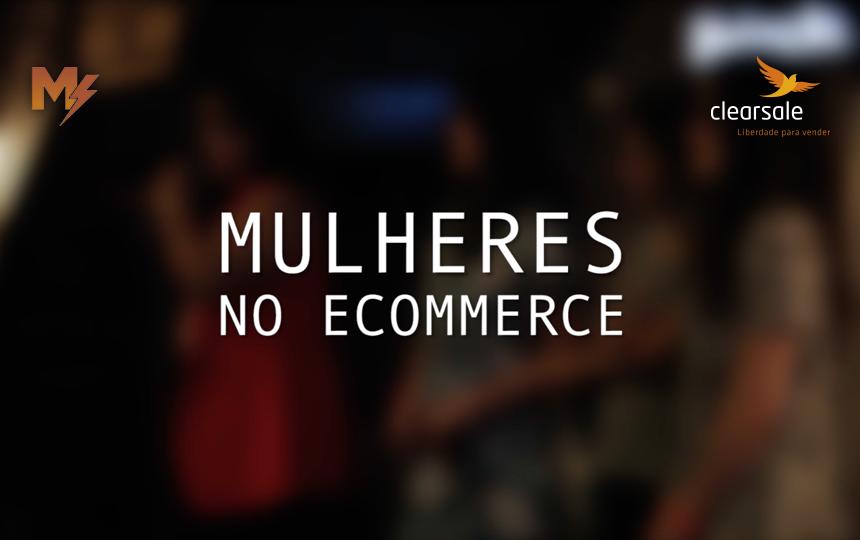 """O espaço da mulher nos negócios com o """"Mulheres no E-commerce"""""""