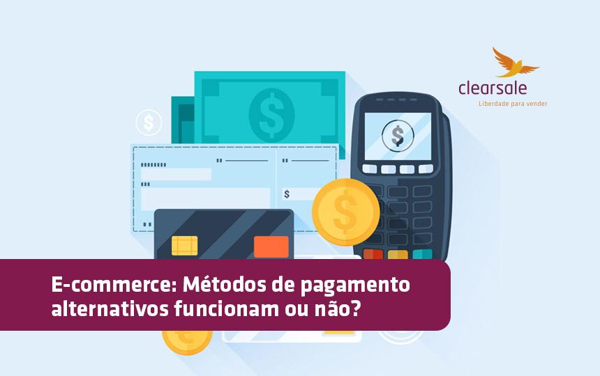Métodos de pagamento alternativos para o e-commerce. Funcionam ou não?